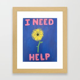 I Need Help Framed Art Print