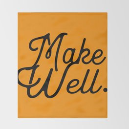 MAKE WELL. Throw Blanket