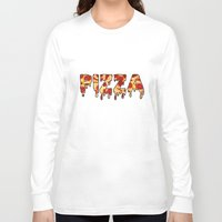 pizza Long Sleeve T-shirts featuring Pizza... by radoverlays