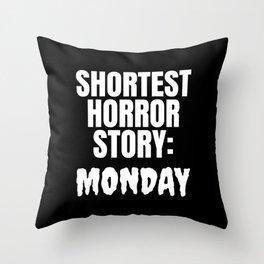 Shortest Horror Story Monday (Black) Throw Pillow