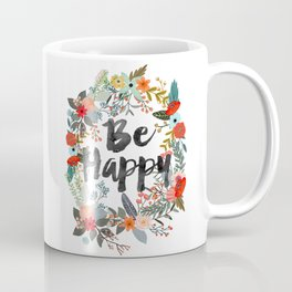 BE HAPPY SURROUNDED WITH FLOWERS AND PLANTS Coffee Mug