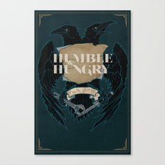 Humble and Hungry Canvas Print