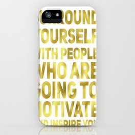 Surround Yourself Quote Dark Gold iPhone Case