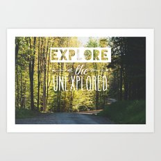 Explore the Unexplored Art Print