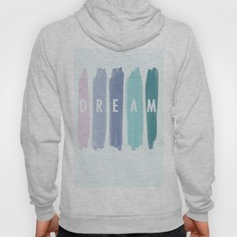 Watercolor Paint Strokes | Dream On Hoody