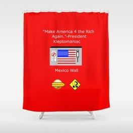 Make America 4 the Rich Again Shower Curtain