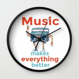 Music makes everything better Radio Gift Wall Clock