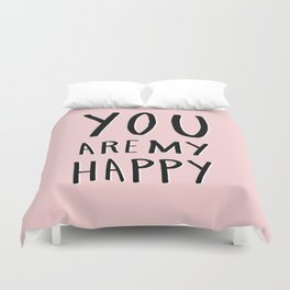 You are my happy - pink hand lettering Duvet Cover
