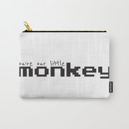 You're Our Little Monkey Carry-All Pouch