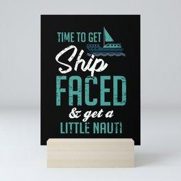 Funny Saling Nautic Humor for Naughty Boat Lover Mini Art Print
