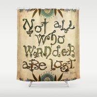 not all who wander Shower Curtains featuring Not All Who Wander by Jenndalyn