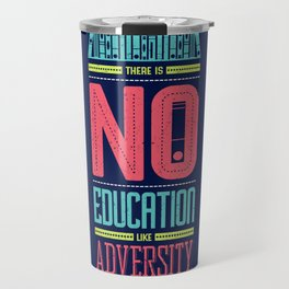 Lab No. 4 Education Like Adversity Benjamin Disraeli Inspirational Quotes Travel Mug