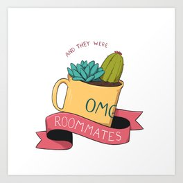 and they were roommates - tropes series Art Print