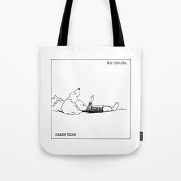 make time for clouds. Tote Bag