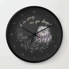 Oh, I'm Sorry -- Are You Allergic? Wall Clock