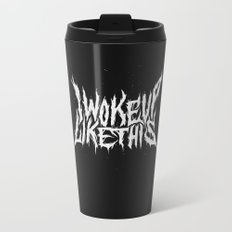 I Woke Up Like This Metal Travel Mug