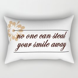 No one can steal your smile away Rectangular Pillow