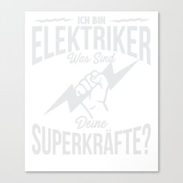 I'm Electrician What's Your Superpower T-Shirt Canvas Print