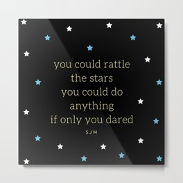 You Could Rattle The Stars - 2 Metal Print
