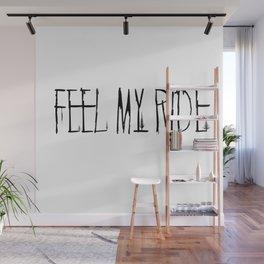 Feel My Ride Wall Mural