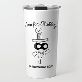 Time for Stabbing! Travel Mug
