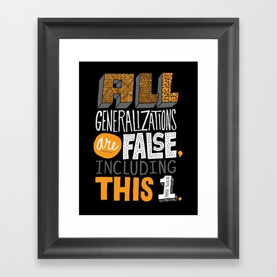 All Generalizations Framed Art Print