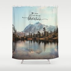 lets go on an adventure Shower Curtain