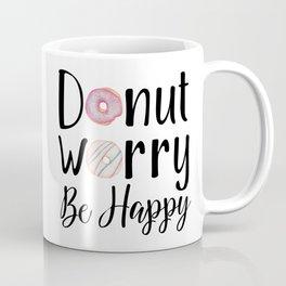 DONUT WORRY, BE HAPPY! Coffee Mug