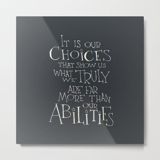 "Harry Potter - Albus Dumbledore quote ""It is our choices"" Metal Print"