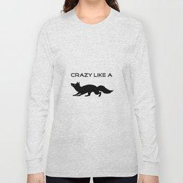 Crazy like a fox Long Sleeve T-shirt