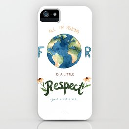 Respect Earth Art iPhone Case