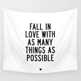 Fall in Love With as Many Things as Possible Beautiful Quotes Poster Wall Tapestry
