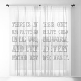 There Is Only One Pretty Child Mothers Day Text Sheer Curtain