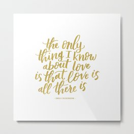 Love is All There is Handlettered Quote - Gold Metal Print