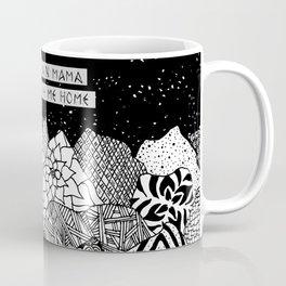 mountain mama, take me home! Coffee Mug