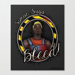 "Simon Says ""Bleed"" Canvas Print"
