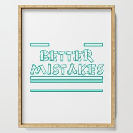 """Let's Make Better Mistakes Tomorrow"" tee design. Makes a nice and sensible gift to your family too! Serving Tray"