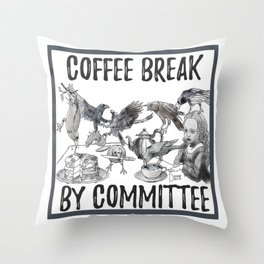 coffee break by committee Throw Pillow