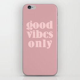 good vibes only XII iPhone Skin