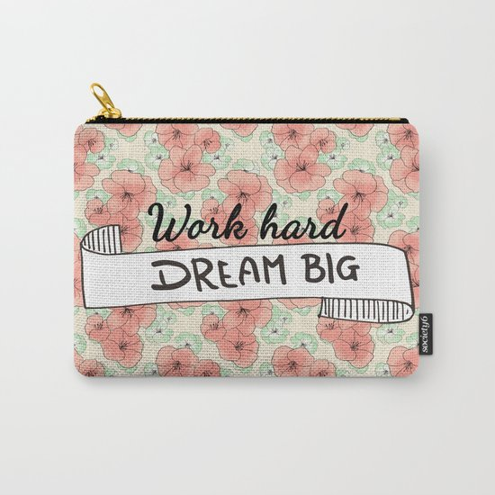 Work Hard Dream Big Carry-All Pouch