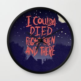 COULDA DIED Wall Clock