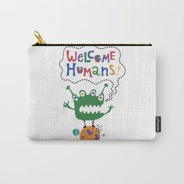 Welcome Humans Carry-All Pouch