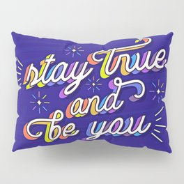 Just Be Yourself Pillow Sham