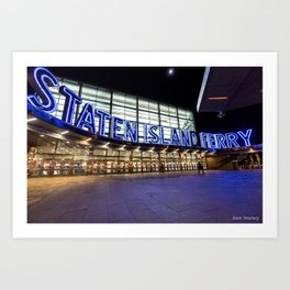 Staten Island Ferry Sign (Image is cropped here) Art Print