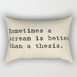 Sometimes a scream is better than a thesis. Rectangular Pillow