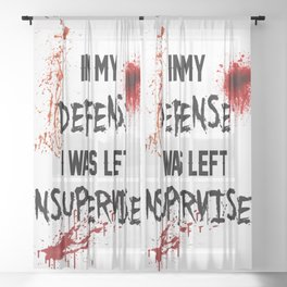 In my own bloody defense! Sheer Curtain