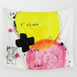 Je t'aime + que toi Wall Tapestry