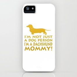 I'm a Dachshund Mommy iPhone Case