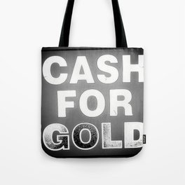 Cash for Gold Tote Bag