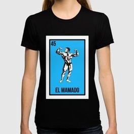 Loteria El Mamado Gimnasio Chistoso Regalo T-shirt